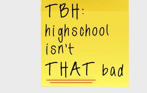 Opinion: High school isn't that bad