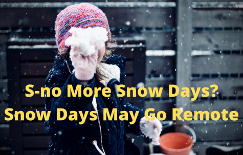 S-no more Snow Days? Snow Days may go remote